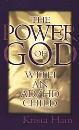 The Power of God With an AD/HD Child