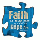 Puzzle Piece, Faith Is Being Sure Magnet