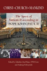 Christ, Church, Mankind: The Spirit of Vatican II according to Pope John Paul II