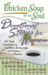 Chicken Soup for the Soul: Devotional Stories for Women: 101 Daily Devotions to Comfort, Encourage, and Inspire Women - eBook