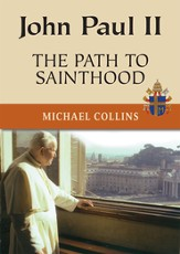 John Paul II: The Path to Sainthood