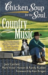 Chicken Soup for the Soul: Country Music: The Inspirational Stories behind 101 of Your Favorite Country Songs - eBook