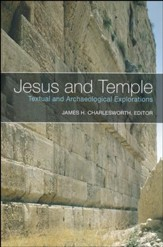 Jesus and the Temple: Textual and Archaeological Explorations