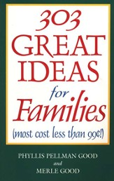 303 Great Ideas for Families: Most Cost Less Than 99 Cents
