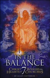 In the Balance: Christ Weighs the Hearts of 7 Churches