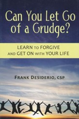 Can You Let Go of a Grudge?: Learn to Forgive and Get on with Your Life