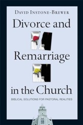 Divorce and Remarriage in the Church: Biblical Solutions for Pastoral Realities - eBook