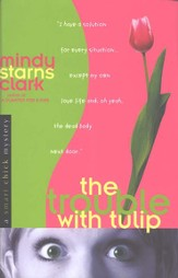 The Trouble with Tulip, A Smart Chick Mystery #1