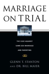 Marriage on Trial: The Case Against Same-Sex Marriage and Parenting - eBook