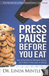 Press Pause Before You Eat: The Cure to Your Relationship with Food
