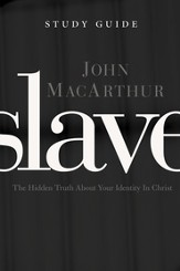Slave the Study Guide: The Hidden Truth About Your Identity in Christ - eBook