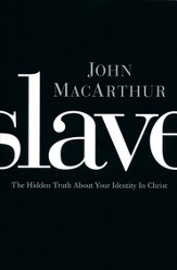 Slave: The Hidden Truth About Your Identity in Christ - eBook