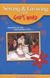 Sewing & Growing with God's Word: Devotions for Use with Stitches & Pins