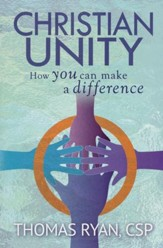 Christian Unity: How You Can Make a Difference