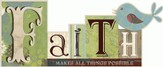 Faith, Makes All Things Possible, Word Plaque