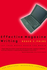 Effective Magazine Writing: Let Your Words Reach the World - eBook