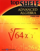 Top Shelf Math: Advanced Algebra