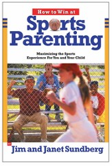 How to Win at Sports Parenting: Maximizing the Sports Experience for You and Your Child - eBook