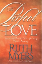 The Perfect Love: Intensely Personal, Overflowing, Never Ending... - eBook
