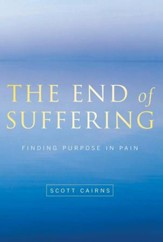 End of Suffering: Finding Purpose in Pain - eBook
