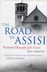 The Road to Assisi: The Essential Biography of St. Francis - eBook