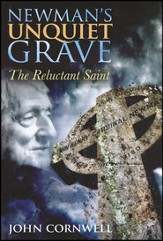 Newman's Unquiet Grave: The Reluctant Saint - Slightly Imperfect