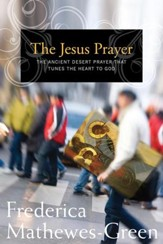 The Jesus Prayer: The Ancient Desert Prayer that Tunes the Heart to God - eBook