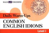 Daily Warm-Ups: Common English Idioms