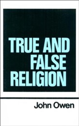 True and False Religion: Works of John Owen- Volume XIV