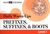 Daily Warm-Ups: Prefixes, Suffixes, & Roots