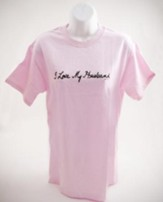I Love My Husband Shirt, Pink, Medium