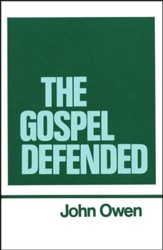 The Gospel Defended: Works of John Owen- Volume XII