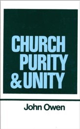 Church Purity and Unity: Works of John Owen- Volume XV