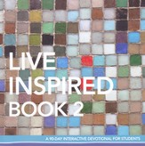 Live Inspired, Book 2: A 90-Day Interactive Devotional  for Students