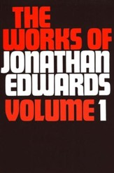Works of Jonathan Edwards 1