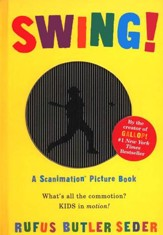 Swing! A Scanimation Picture Book