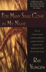For Many Shall Come in My Name