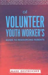 A Volunteer Youth Worker's Guide to Resourcing Parents