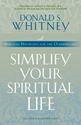 Simplify Your Spiritual Life: Spiritual Disciplines for the Overwhelmed - eBook