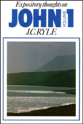 Expository Thoughts on John, Volume 1