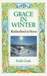 Grace in Winter: Rutherford in Verse