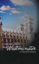 Confesión de Fe de Westminster y Catecismo Menor  (The Westminster Confession of Faith & Shorter Catechism)