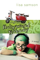 Hollywood Nobody: A Novel - eBook