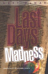Last Days Madness: Obsession of the Modern Church with the Last Days