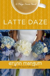 Latte Daze: A Maya Davis Novel - eBook