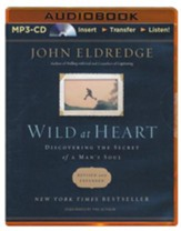 Wild at Heart: Discovering the Secret of a Man's Soul - abridged audiobook on MP3-CD