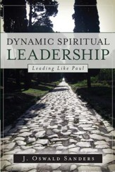Dynamic Spiritual Leadership: Leading Like Paul - eBook