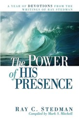 The Power of His Presence: A Year of Devotions from the Writings of Ray Stedman - eBook
