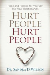 Hurt People Hurt People: Hope and Healing for Yourself and Your Relationships - eBook