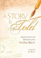 A Story Is Told: Inspiring Stories and Illustrations from Our Daily Bread - eBook